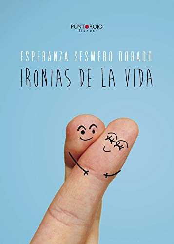 9788415935582: Ironías de la vida (Spanish Edition)