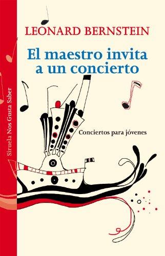 9788415937524: El maestro invita a un concierto: Conciertos para jóvenes: 13 (Las Tres Edades / Nos Gusta Saber)