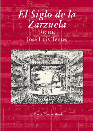 9788415937623: El Siglo De La Zarzuela (El Ojo del Tiempo)