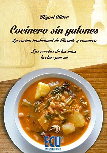 9788415941187: Cocinero Sin Galones. Las Recetas De Los Míos Hechas Por Mí (ECU)