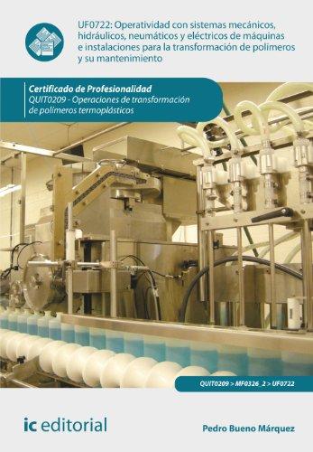 9788415942566: Operatividad con sistemas mecánicos, hidráulicos, neumáticos y eléctricos de máquinas e instalaciones para la transformación de polímeros y su mantenimiento. quit0209 - op. trans. poli. termoplásticos