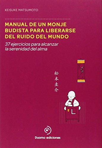 Manual de un monje budista para liberarse: Keisuke Matsumoto
