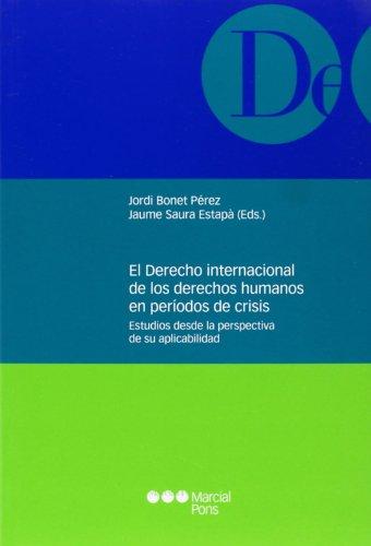 9788415948247: El Derecho internacional de los derechos humanos en per�odos de crisis: Estudios desde la perspectiva de su aplicabilidad