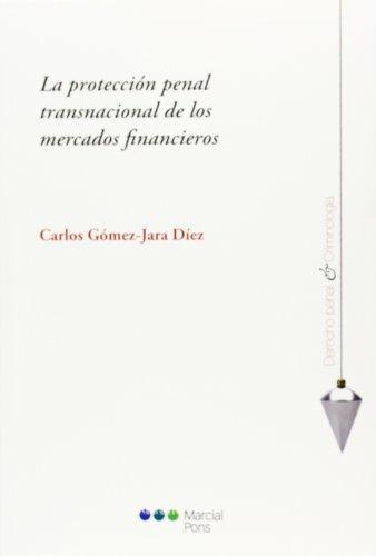 La protección penal transnacional de los mercados: GÓMEZ JARA, Carlos