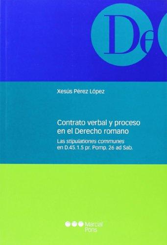 9788415948612: Contrato verbal yel proceso en el Derecho romano (Monografías jurídicas)