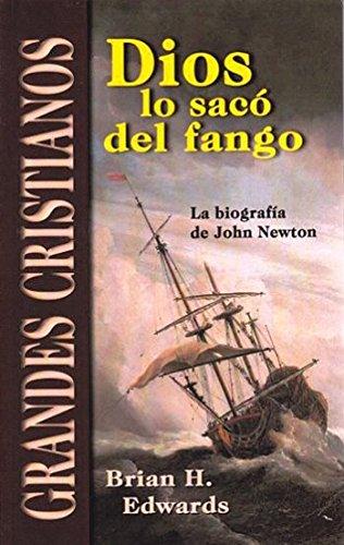 9788415951124: Dios lo Saco del Fango - la biografía de John Newton