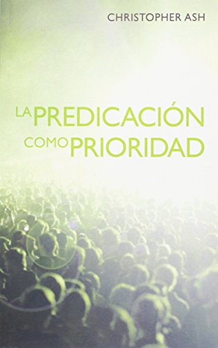 9788415951162: La Predicacin Como Prioridad: The Priority of Preaching (English and Spanish Edition)