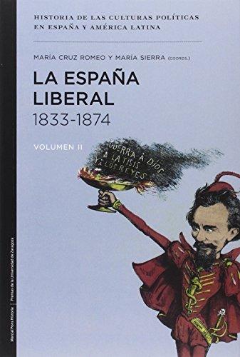 La España liberal, 1833-1874: Romeo Mateo, María Cruz, Sierra, María