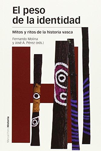9788415963639: El peso de la identidad: Mitos y ritos de la historia vasca