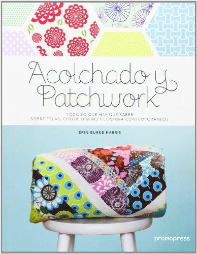9788415967026: Acolchado Y Patchwork