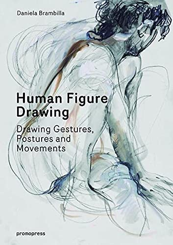 9788415967040: Human Figure Drawing: Drawing Gestures, Postures and Movements