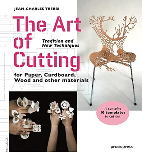 The Art of Cutting: Tradition and New Techniques for Paper, Cardboard, Wood and Other Materials: ...
