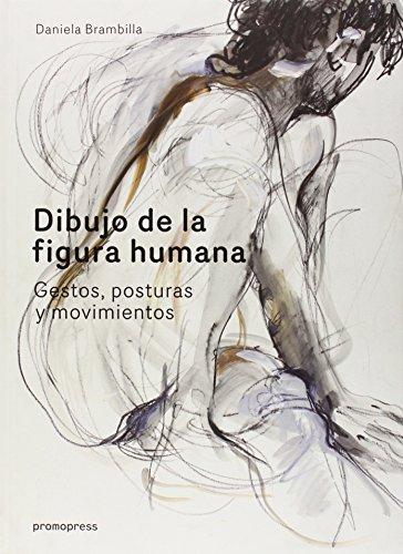 9788415967170: Dibujo De La Figura Human. Gestos, Posturas Y Movimientos
