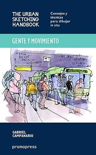 9788415967538: Gente y movimiento: Consejos y técnicas para dibujar in situ