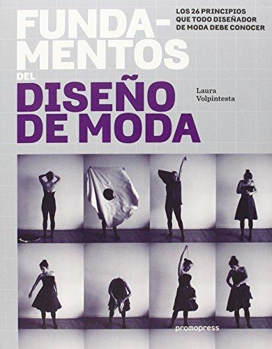 FUNDAMENTOS DEL DISEÑO DE MODA: LOS 26 PRINCIPIOS QUE TODO DISEÑADOR DE MODA DEBE ...