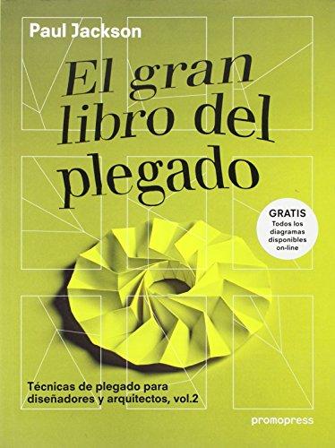 9788415967613: El gran libro del plegado: T�cnicas de plegado para dise�adores y arquitectos, vol.2