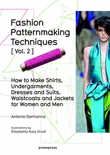 Fashion Patternmaking Techniques: Women / Men: How: Donnanno, Antonio/ Drudi,