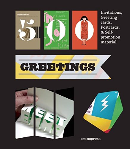 500 Greetings: Invitations, Postcards, Self-Promotional Material and Other Rsvp Ideas (Hardcover): ...