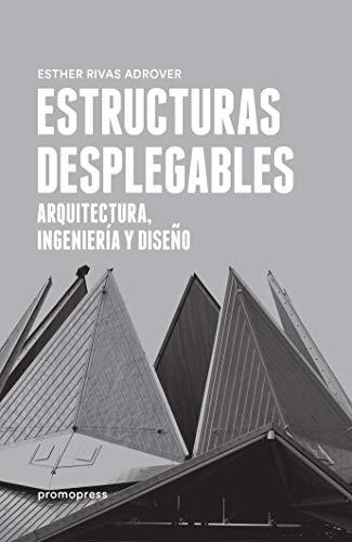 9788415967859: ESTRUCTURAS DESPLEGABLES ARQUITECTURA INGENIERIA Y DISE�O