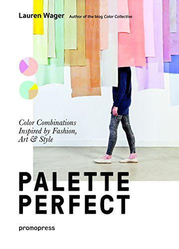 9788415967903: Color Collective's Palette Perfect: Color Combinations Inspired by Fashion, Art and Style [Lingua inglese]: Color Combinations Inspired by Fashion, Art & Style