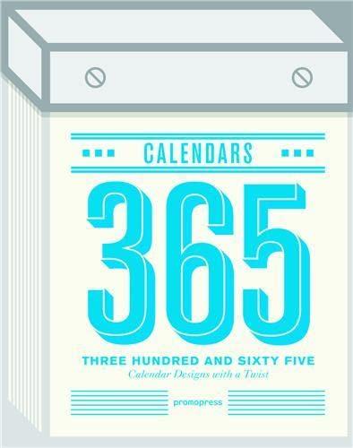 365 CALENDARS: CALENDAR DESIGNS WITH A TWIST: Weiming Huang