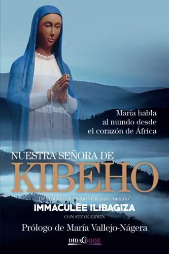 9788415969259: Nuestra Señora de Kibeho: María habla al mundo desde el corazón de África (Spanish Edition)