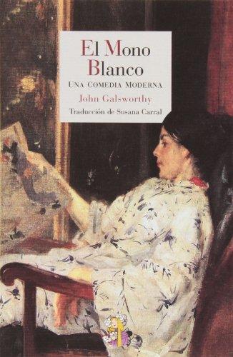 9788415973102: El Mono Blanco. Una Comedia Moderna (Literatura Reino de Cordelia)
