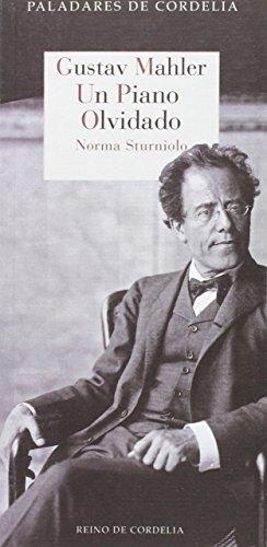 Gustav Mahler : un piano olvidado: Sturniolo [Piñeyro], Norma