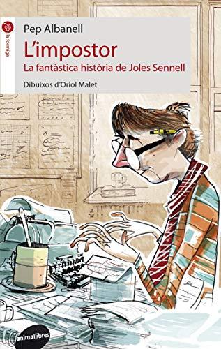 9788415975076: L'impostor. La fantÓstica hist=ria de Joles Sennell