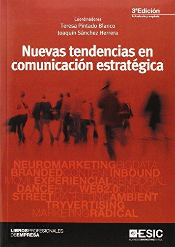NUEVAS TENDENCIAS EN COMUNICACION ESTRATEGICA: TERESA PINTADO BLANCO; JOAQUIN SANCHEZ HERRERA (...
