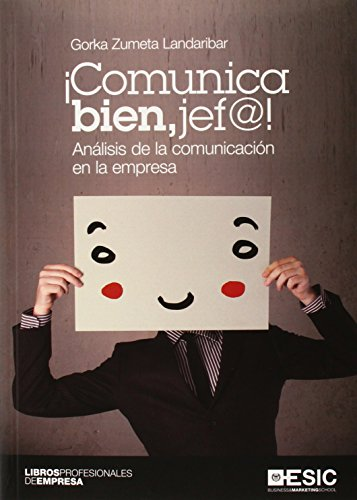 9788415986638: COMUNICA BIEN JEFE ! (ANALISIS DE LA COMUNICACION EN LA EMPRESA)