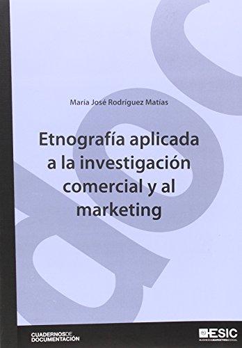 9788415986812: Etnografía aplicada a la investigación comercial y al marketing