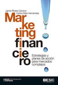Marketing financiero : estrategia y planes de: Carlos Mas Hernandez,