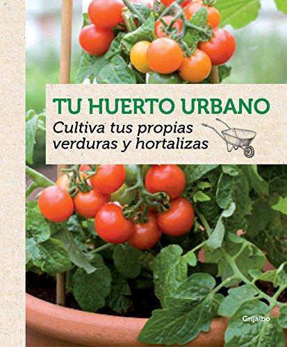 9788415989202: Tu huerto urbano: Cultiva tus propias verduras y hortalizas (Jardinería)