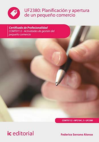 9788415994480: Planificación y apertura de un pequeño comercio. comt0112 - actividades de gestión del pequeño comercio