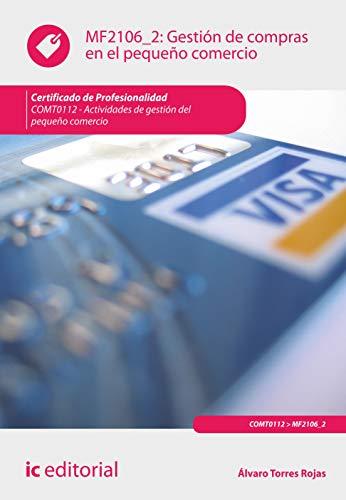 9788415994558: Gestión de compras en el pequeño comercio. comt0112 - actividades de gestión del pequeño comercio