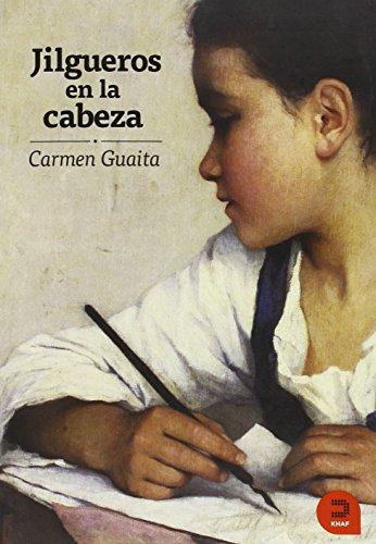 JILGUEROS EN LA CABEZA. 1ª edición, 2ª: GUAITA, Carmen