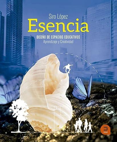 9788415995258: Esencia: Diseño de espacios educativos: aprendizaje y creatividad (Expresarte)