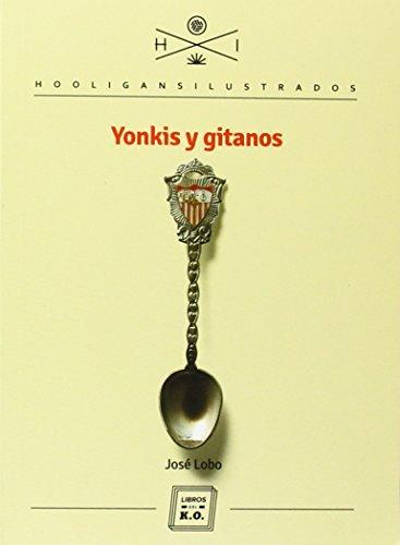 9788416001149: Yonkis Y Gitanos (Hooligans Ilustrados)