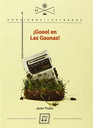 9788416001163: Goool En Las Gaunas (Hooligans Ilustrados)