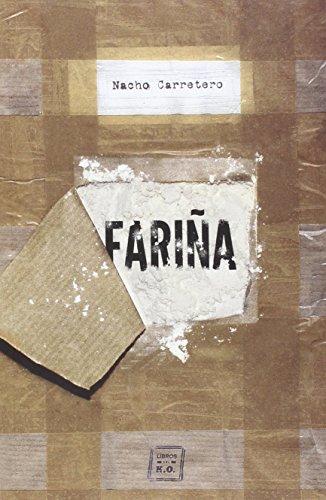9788416001460: Fariña: Historia e indiscreciones del narcotráfico en Galicia (Spanish Edition)