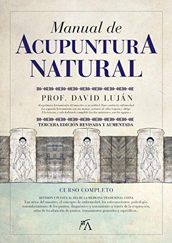 Manual de acupuntura natural / Natural Acupuncture Manual (Paperback) - David Lujan