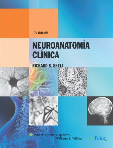 Neuroanatomia clinica / Clinical Neuroanatomy: Snell, Richard S.
