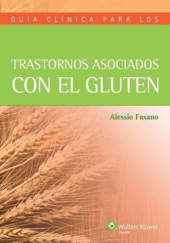 Guía clínica para los trastornos asociados con el gluten (Spanish Edition): Fasano MD...
