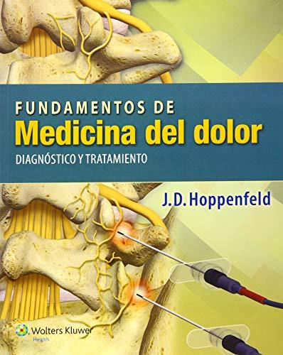Fundamentos De Medicina Del Dolor. Diagnostico Y Tratamiento: Hoppenfeld, J.D.
