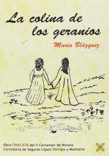 La colina de los geranios (Paperback): María Blázquez Alonso