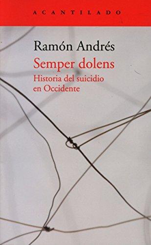 9788416011674: Semper dolens: Historia del suicidio en Occidente (El Acantilado)