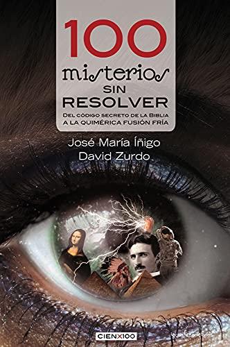 100 Misterios Sin Resolver (Cien x 100): ��igo, Jos� Maria; David, Zurdo