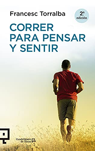 CORRER PARA PENSAR Y SENTIR: Francesc Torralba