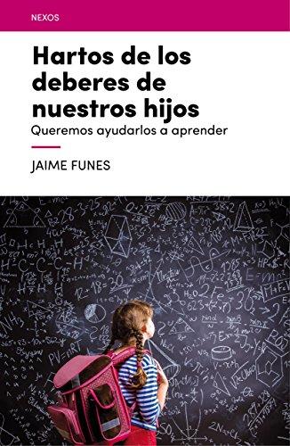 Hartos De Los Deberes De Nuestros Hijos (Nexos) - Jaime Funes Artiaga